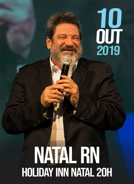 "10.OUT.2019 | NATAL RN 20h  ""Superar, Inovar e Transformar - A Sorte Segue a Coragem"""